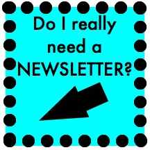 Do I really need a newsletter?