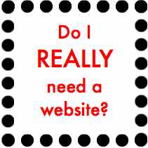 Time to build your own website? Do I really need a website? Easy to understand answers from Teena  Hughes